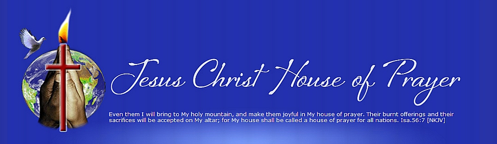 Jesus Christ House Of Prayer